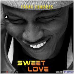 Frank Edwards - Sweet Love